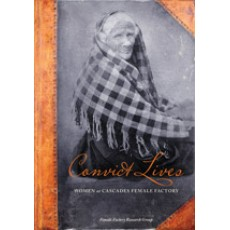 Convict Lives: Women at Cascades Female Factory