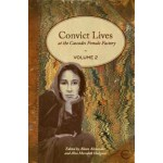 Convict Lives at the Cascades Female Factory (Vol. 2)